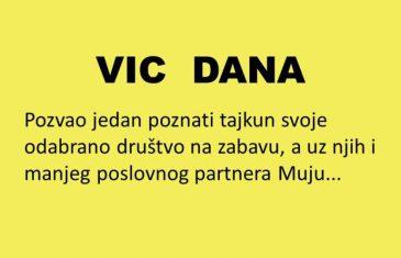 VIC DANA: Tajkun pozvao Muju na zabavu…